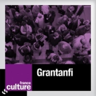 l'ICAN dans le GRANTANFI de France Culture